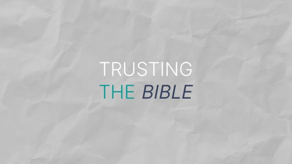 Trusting the Bible