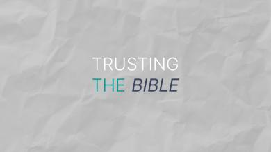Trusting the Bible podcast series