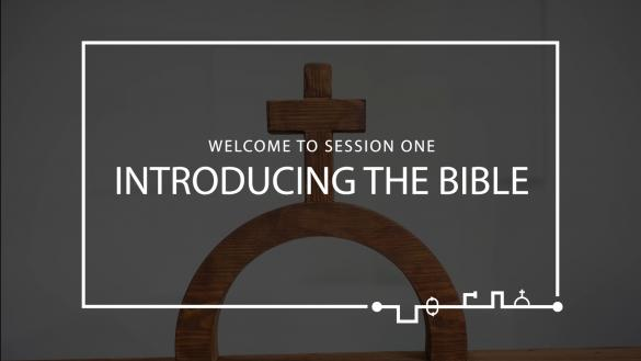 Session 1 – Introducing the Bible