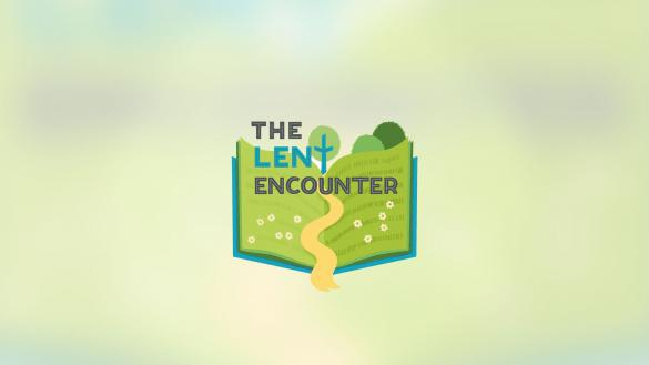 The Lent Encounter