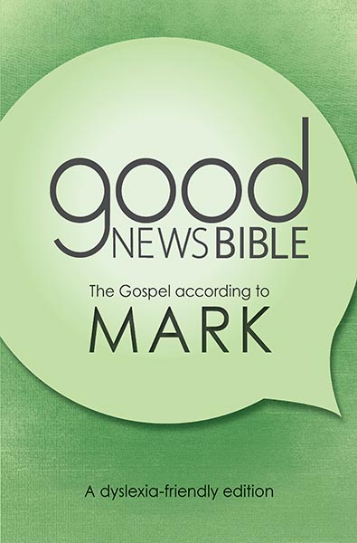 Good News Bible (GNB) Gospel of Mark – dyslexia-friendly edition