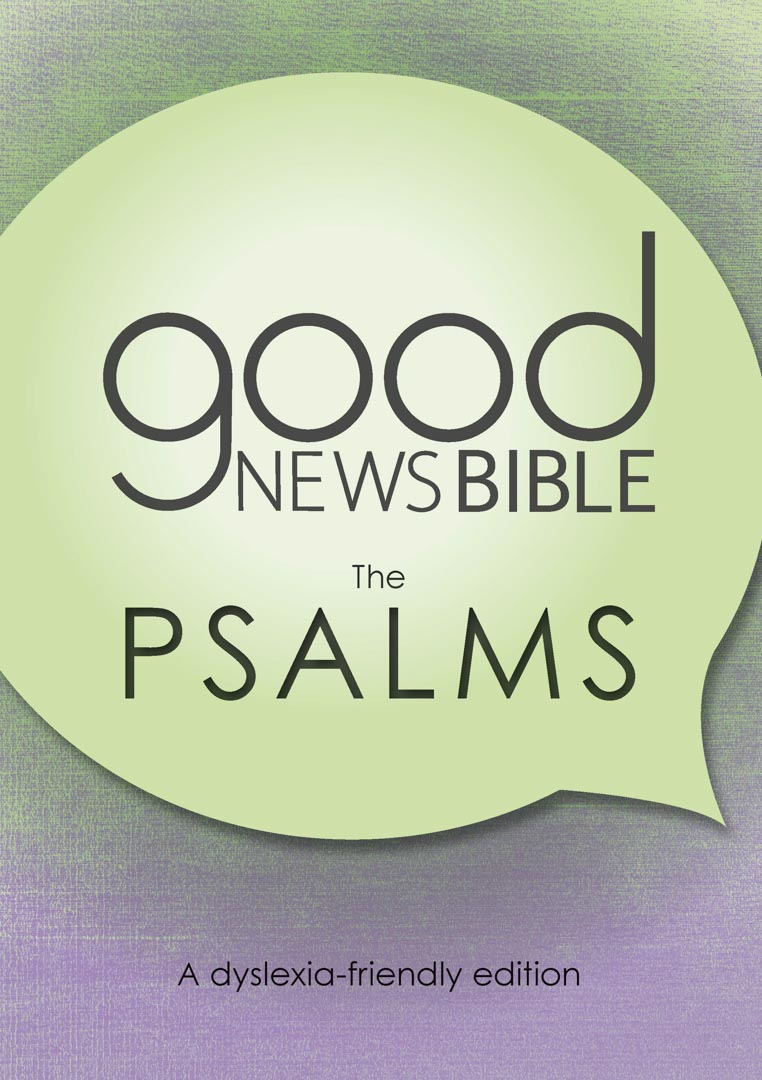 Good News Bible (GNB) Dyslexia Friendly Psalms
