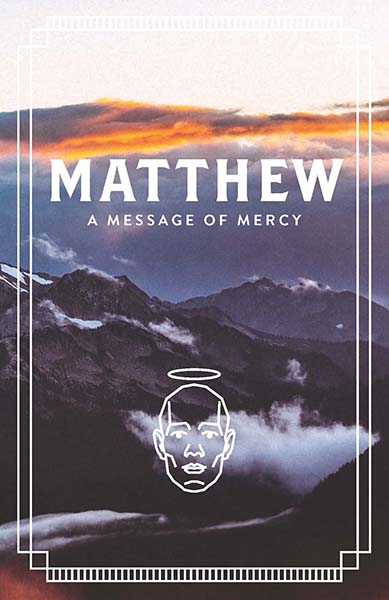 Good News Bible: Matthew, a Message of Mercy