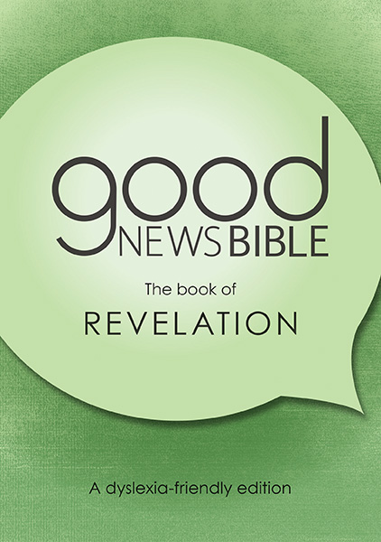 Good News Bible (GNB) Dyslexia Friendly Revelation