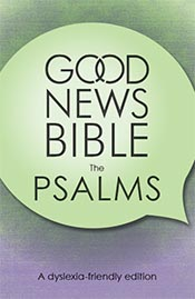 Good News Bible (GNB) The Psalms – dyslexia-friendly edition