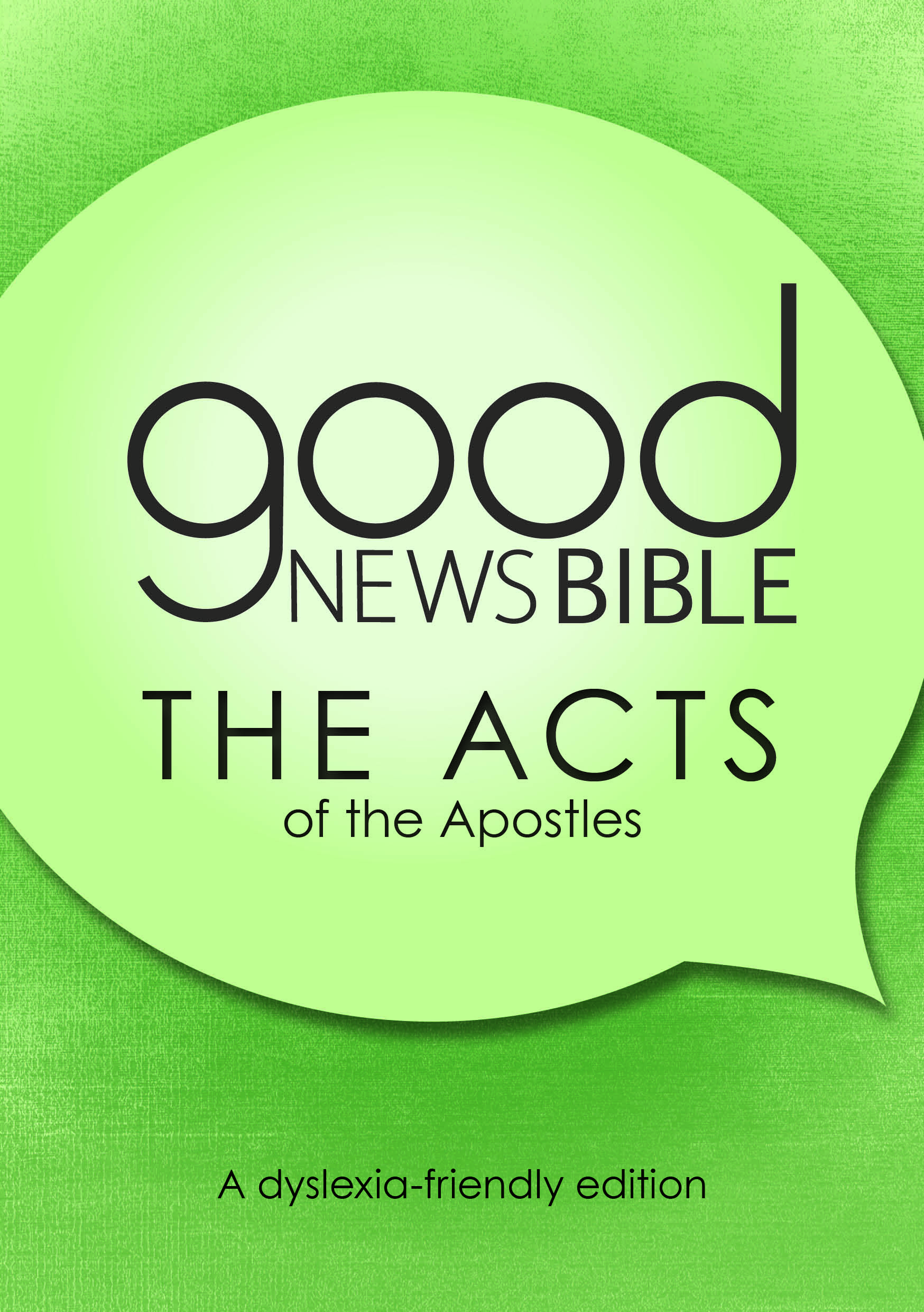 Good News Bible (GNB) Dyslexia-Friendly Book of Acts