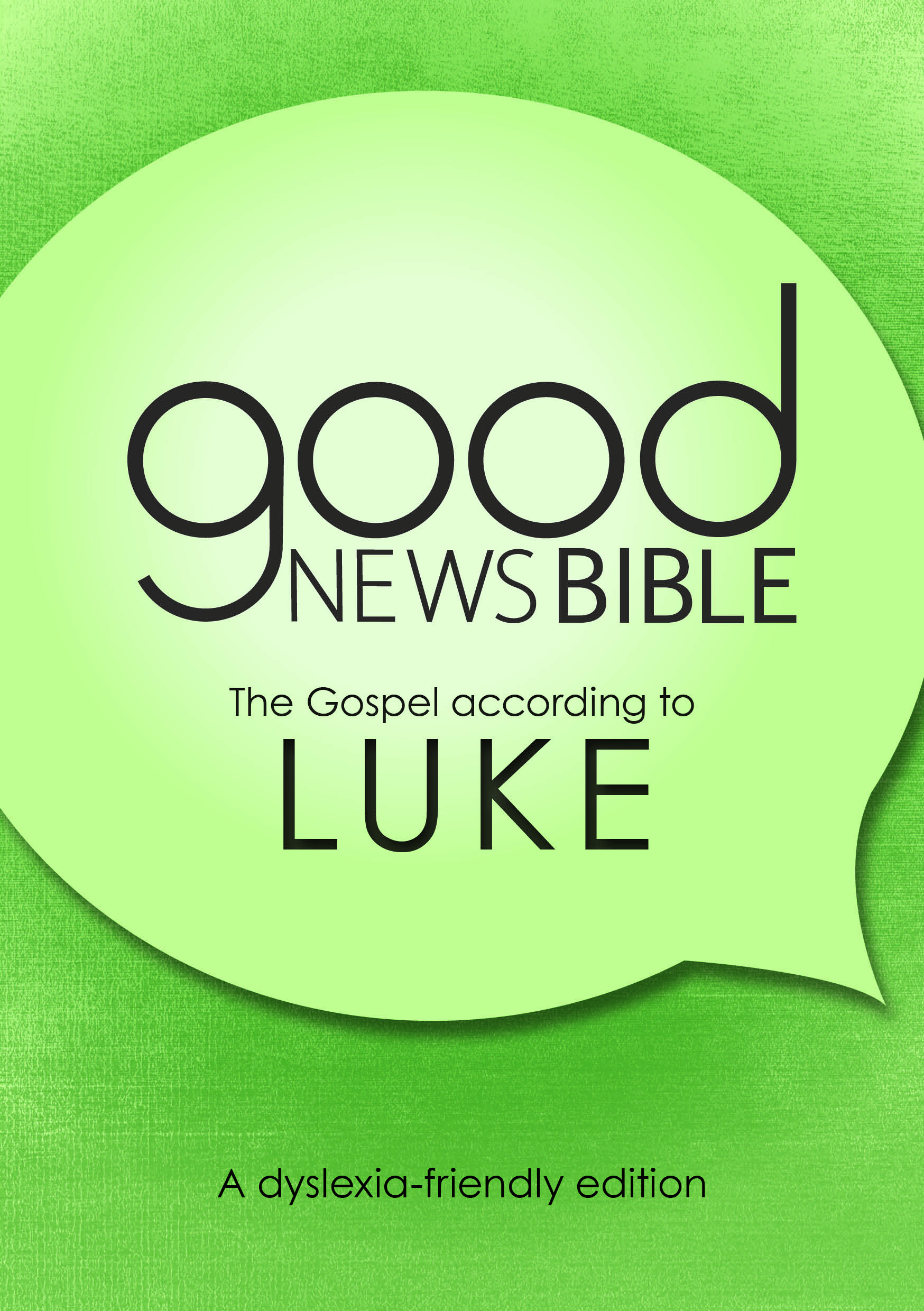 Good News Bible (GNB) Dyslexia-Friendly Gospel of Luke