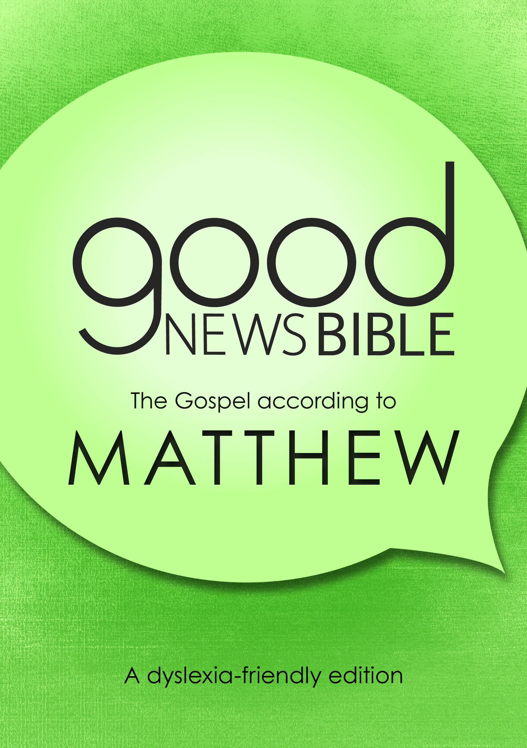 Good News Bible (GNB) Dyslexia-Friendly Gospel of Matthew