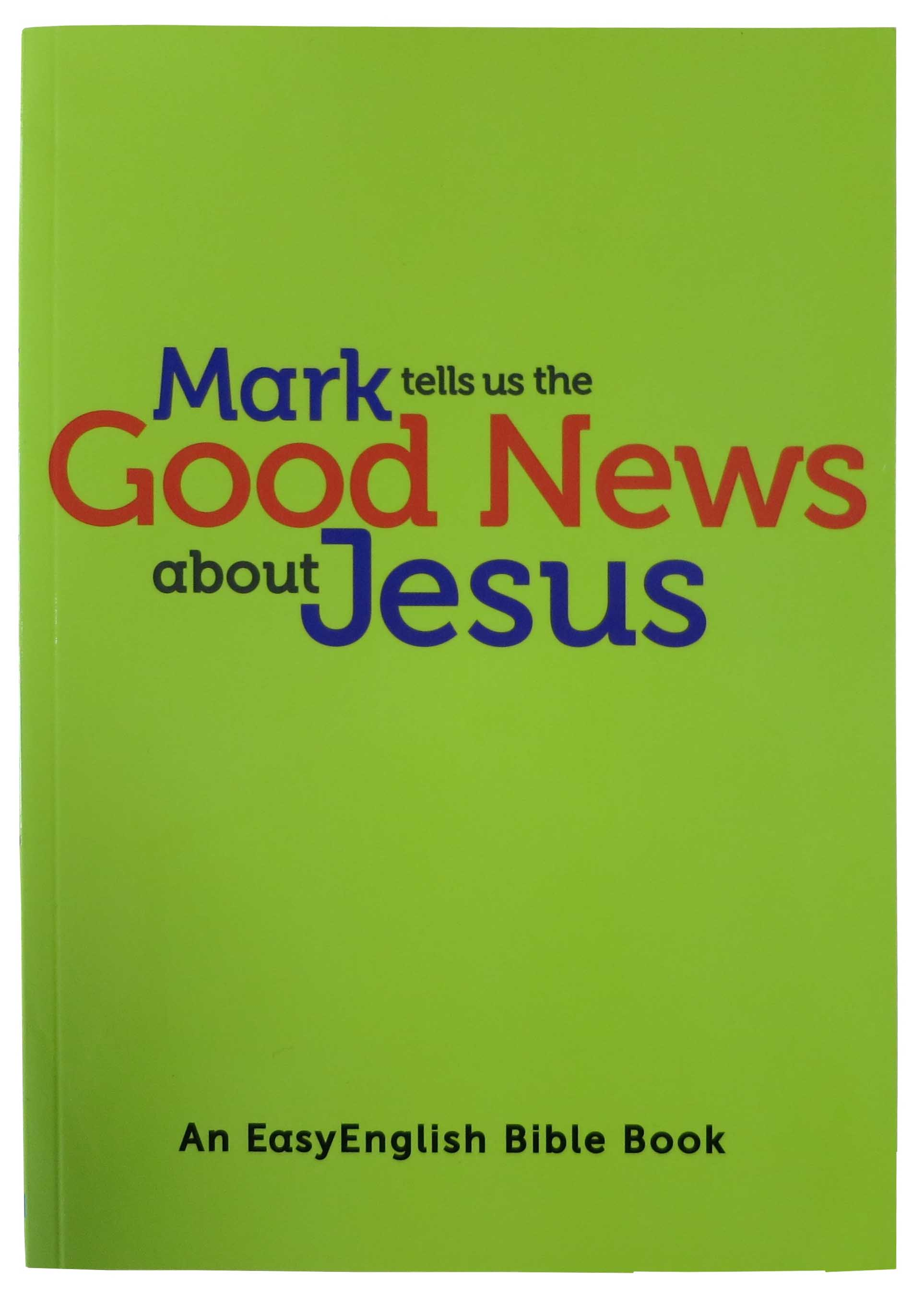 Mark tells us the Good News about Jesus (EasyEnglish)