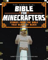 The Unofficial Bible for Minecrafters - Stories from the Bible told block by block
