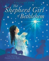 The Shepherd Girl of Bethlehem A Nativity story