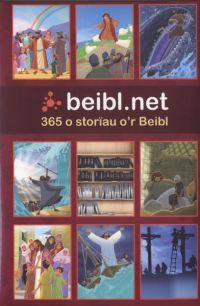 Beibl.net: 365 o Storiau o'r Beibl - 365 stories from the Bible in colloquial Welsh