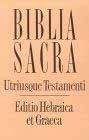Hebrew and Greek: Biblia Sacra Utriusque Testamenti