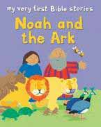 My Very First Bible Stories - Noah and the Ark