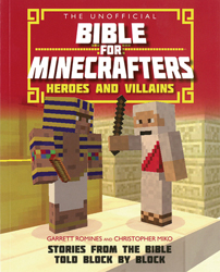 Bible for Minecrafters: Heroes and Villains